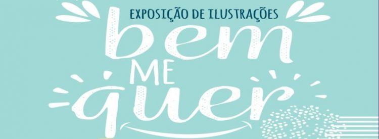 """Inauguration of the illustrations exhibition """"Bem Me Quer"""""""